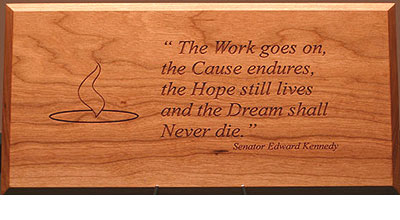 Edward Kennedy Quote Plaque